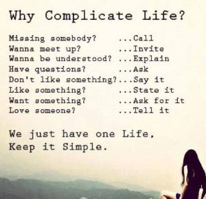 Why complicate life 1