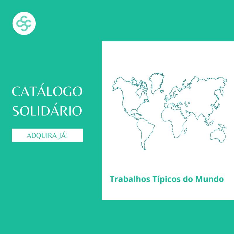 CATÁLOGO SOLIDÁRIO – TRABALHOS TÍPICOS DO MUNDO